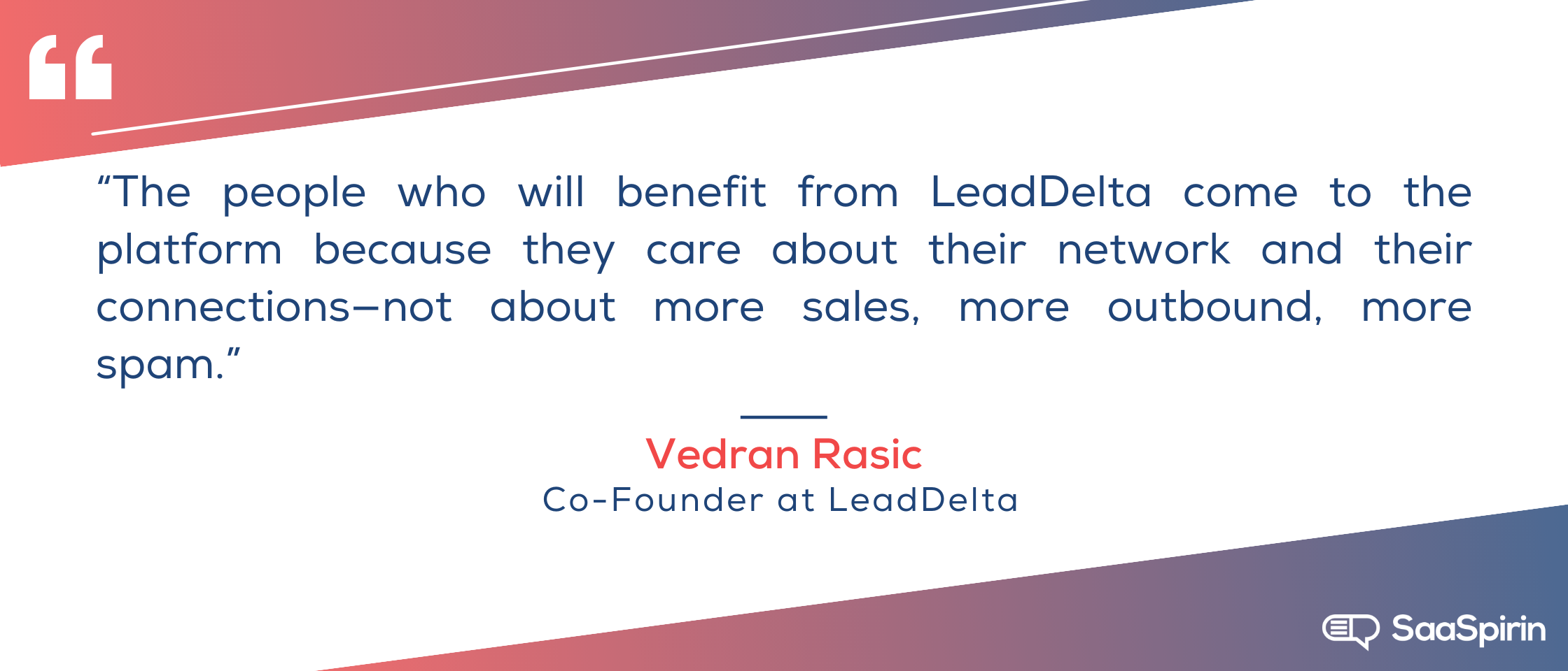 The-people-who-will-benefit-from-LeadDelta-come-to-the-platform-because-they-care-about-their-network-and-their-connections-not-about-more-sales-more-outbound-more-spam.png