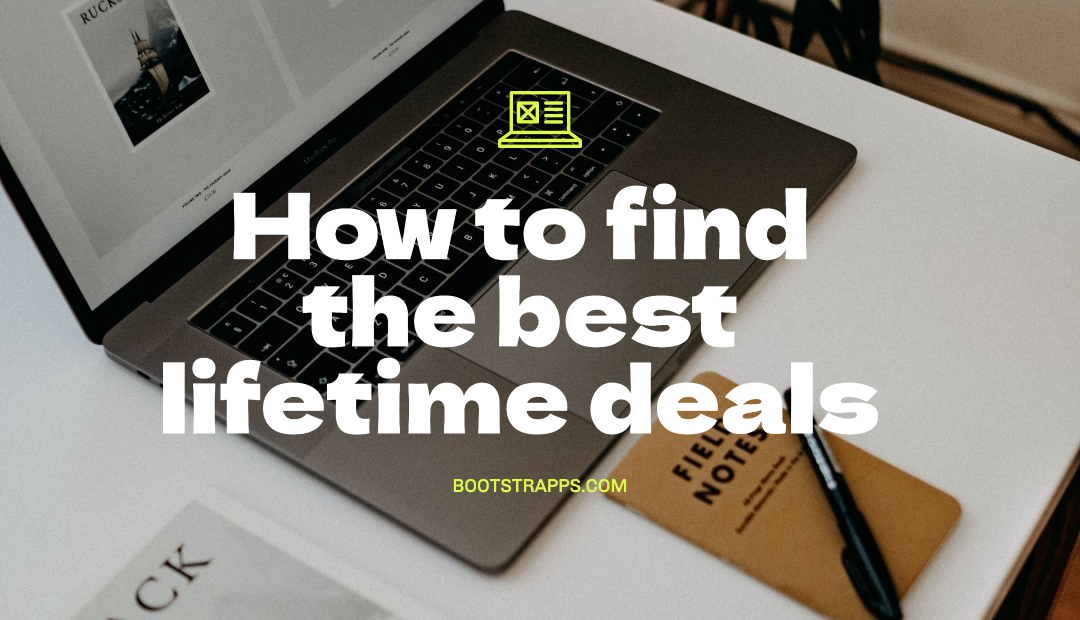 How to find the best lifetime deals