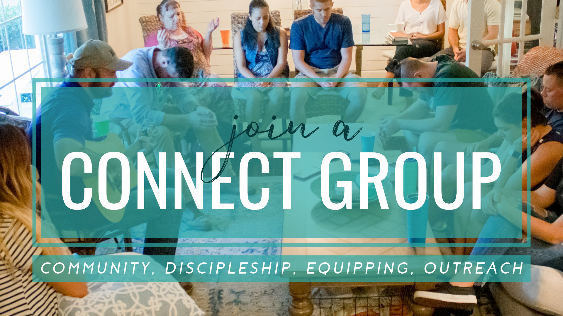 Join a Connect Group. Community, discipleship, equipping, outreach