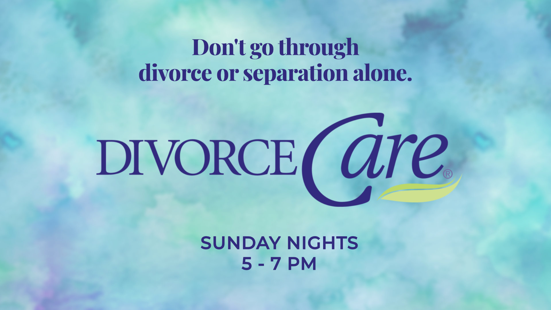 Don't go through divorce or separation alone. DivorceCare - Sunday nights 5-7 PM