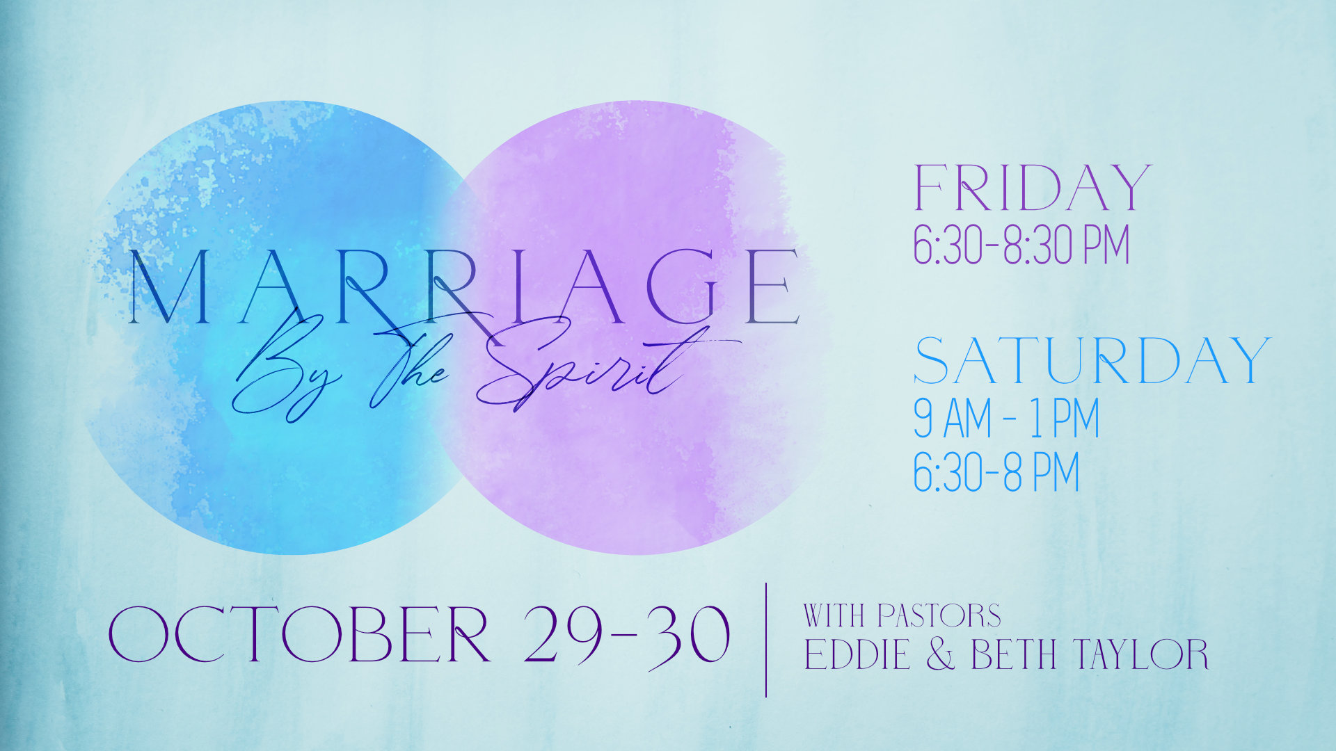 Marriage By the Spirit - October 29 & 30 with Pastors Eddie & Beth Taylor. Friday 6:30 - 8:30 PM. Saturday 9 AM - 1 PM and 6:30 - 8 PM.