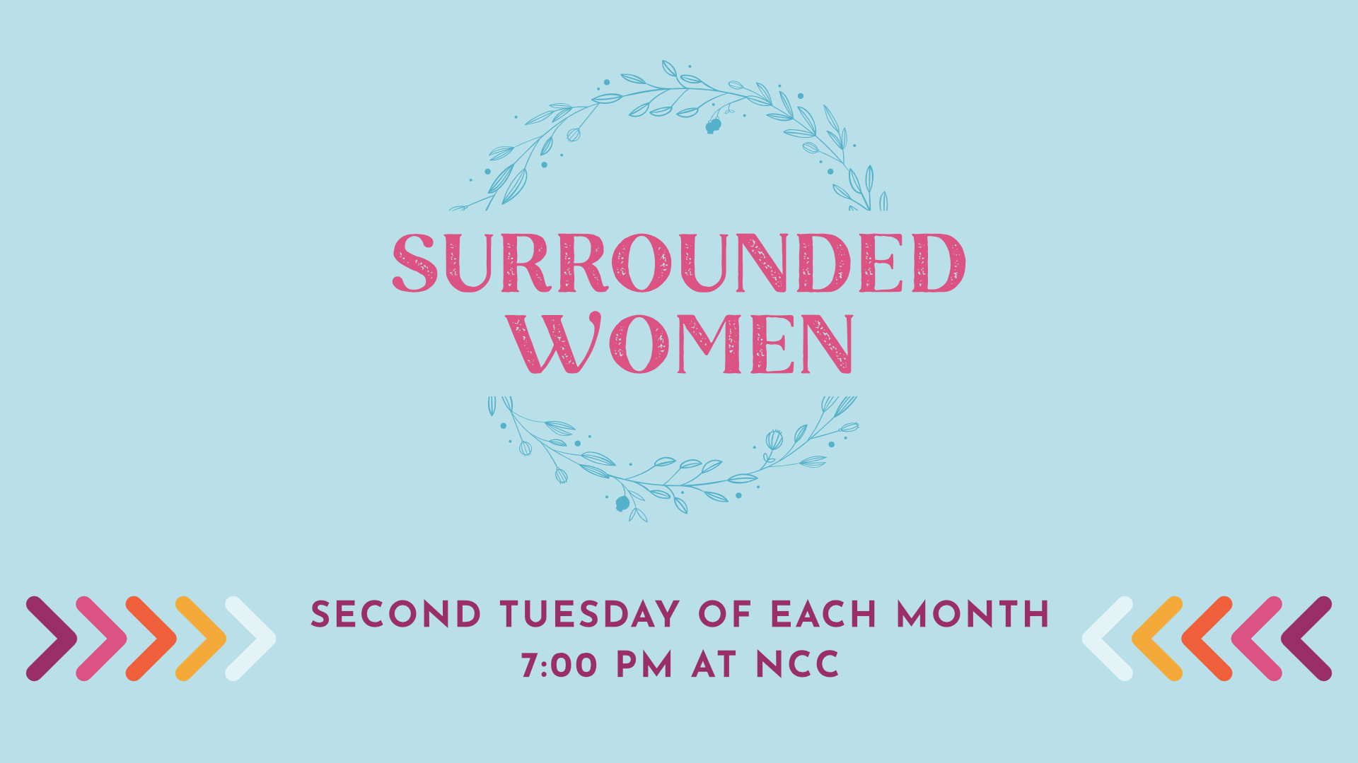 Surrounded Women - Second Tuesday of each month, 7 PM at NCC