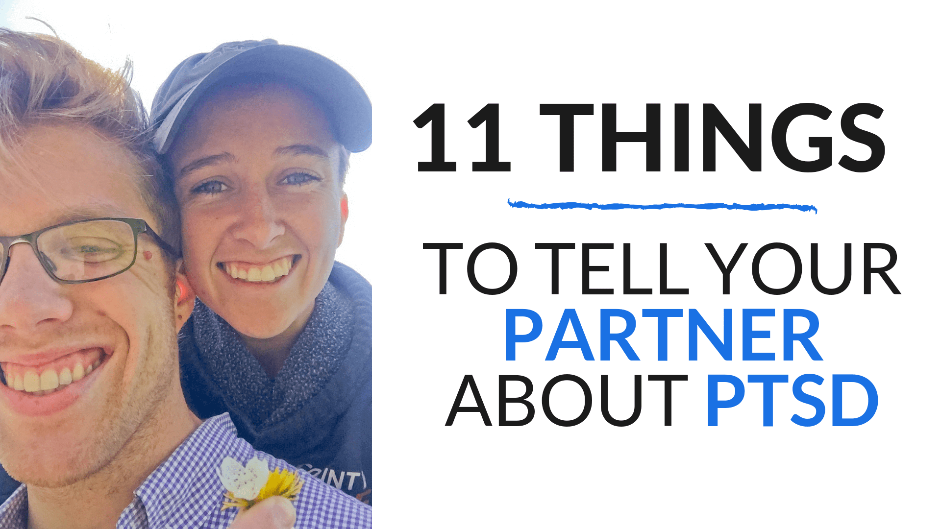 11 Things Your Partner Needs To Know About PTSD