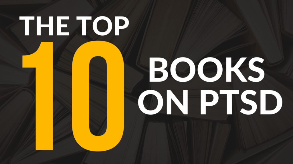 The Top 10 PTSD Books To Recover And Heal