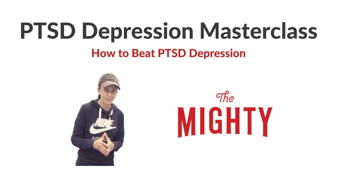 How To Beat PTSD Depression: PTSD Depression Masterclass