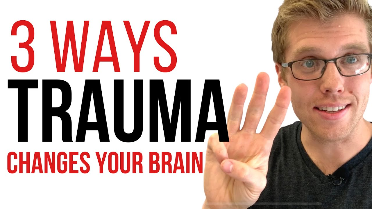 3 Ways Trauma Changes Your Brain (PTSD & Post Traumatic Stress Disorder)
