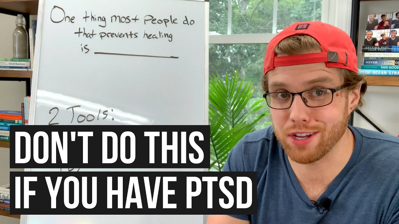 Have PTSD? Here's What NOT To Do | PTSD and Trauma Recovery