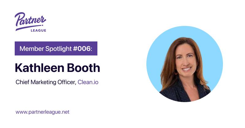 Member Spotlight: Kathleen Booth, CMO - Clean.io