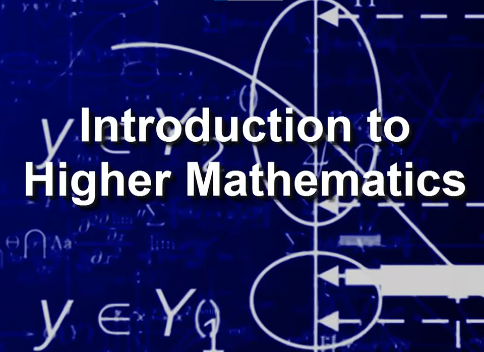 """A link to my YouTube series """"Introduction to Higher Mathematics""""."""