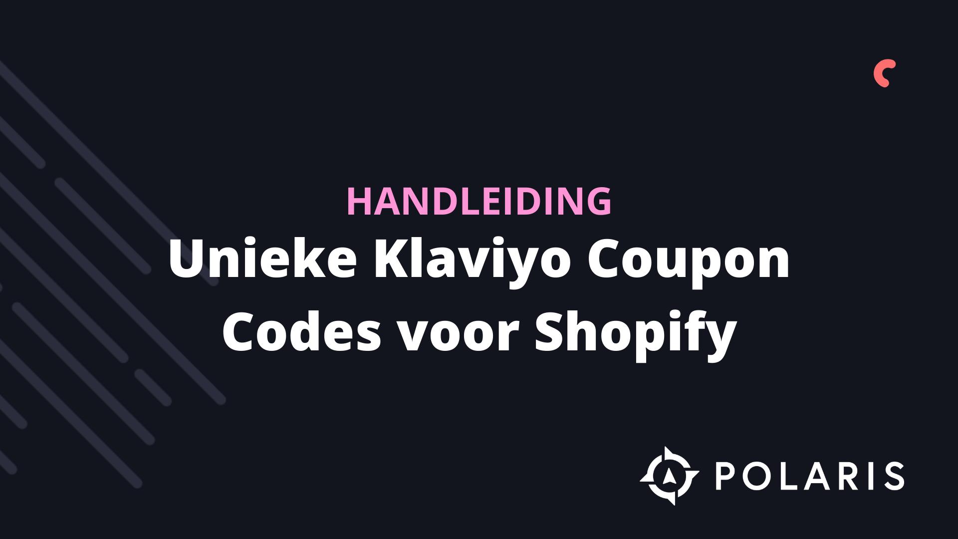 Unieke Klaviyo Coupon Codes voor Shopify