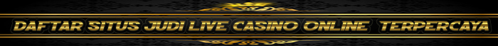 daftar situs judi live casino