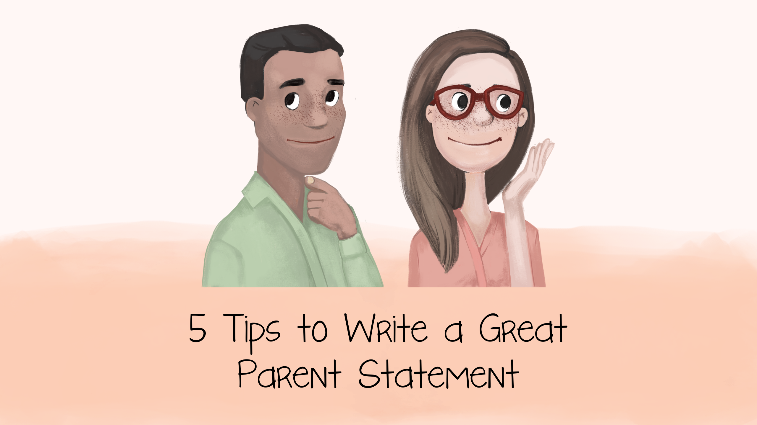 5 Tips to Write a Great Parent Statement