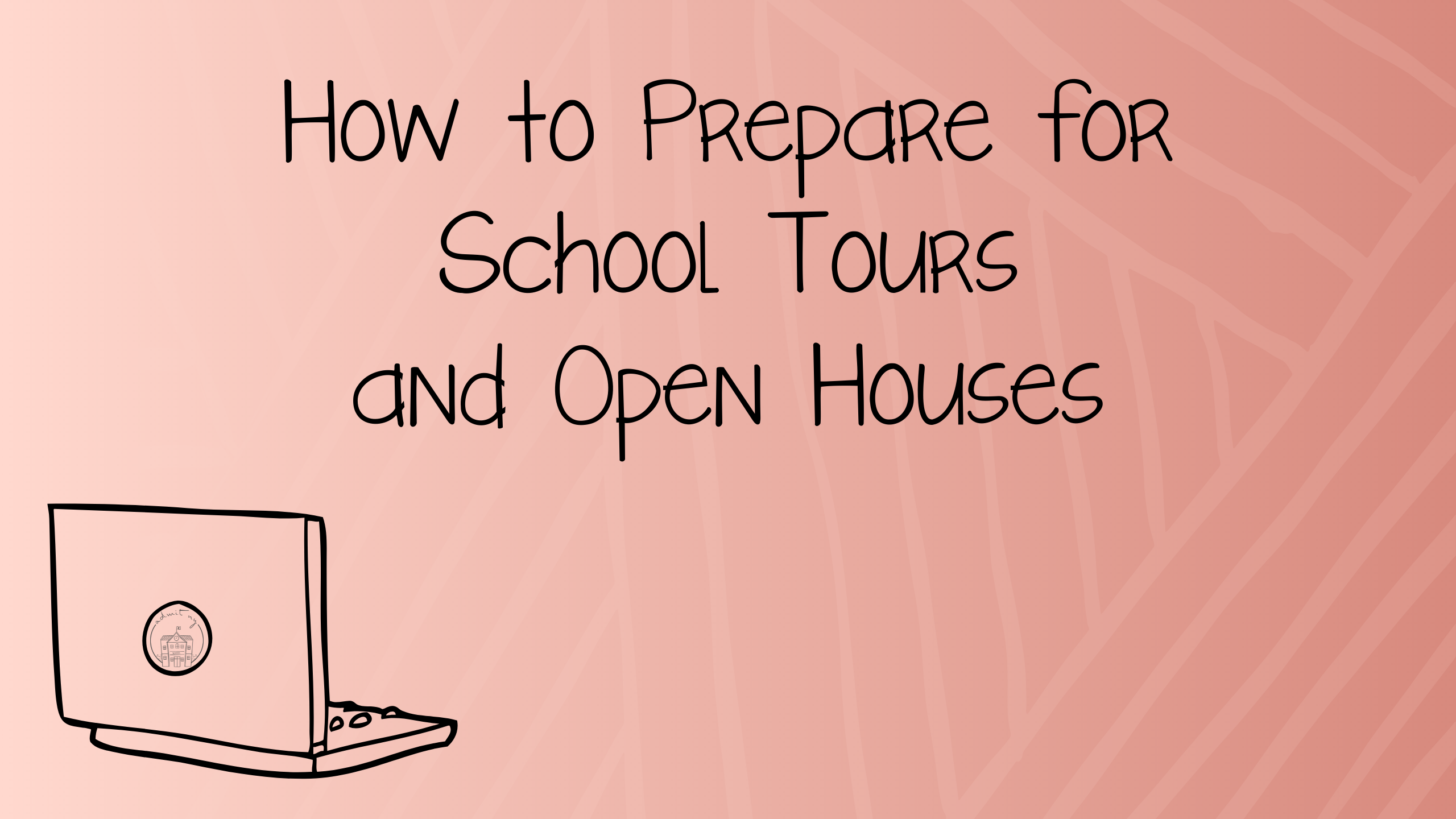 How to Prepare for School Tours and Open Houses