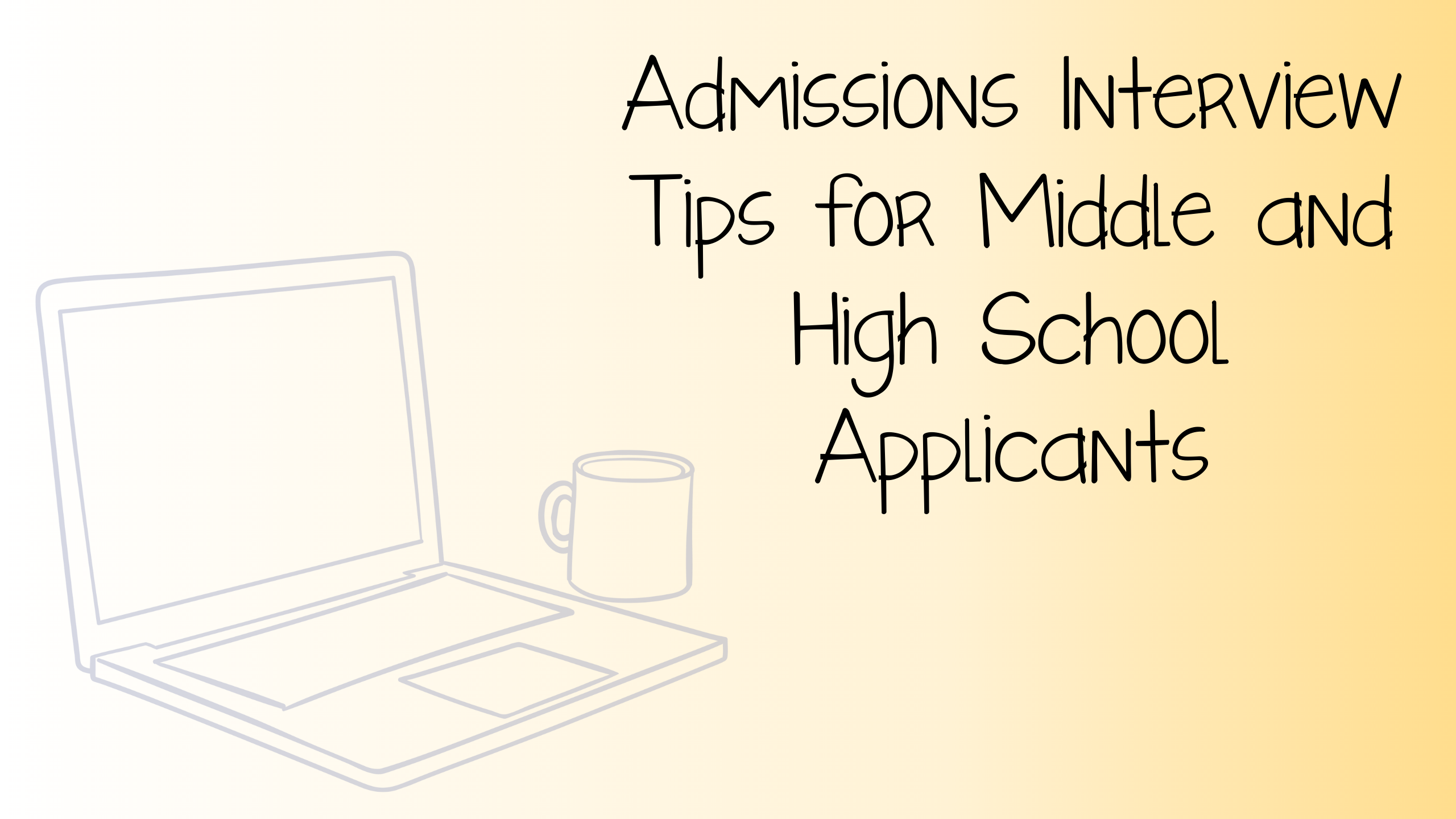 Admissions Interview Tips for Middle and High School Applicants
