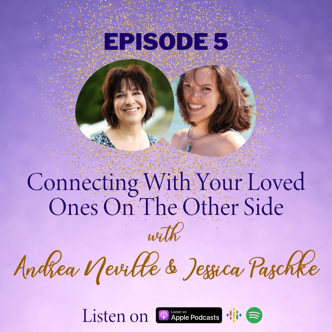 Ep 5: Connecting With Your Loved Ones on the Other Side
