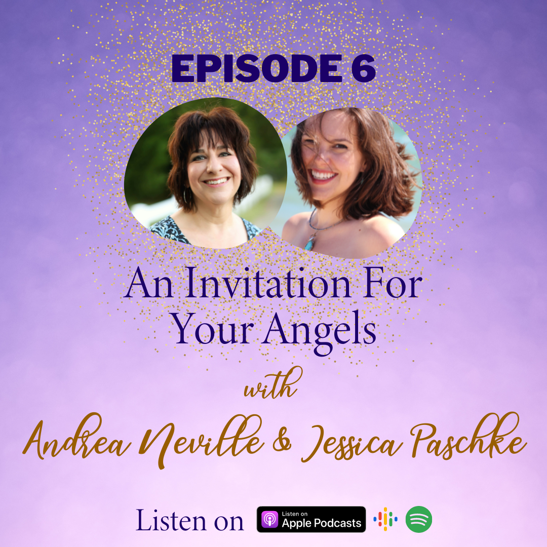 Ep 6: An Invitation For Your Angels