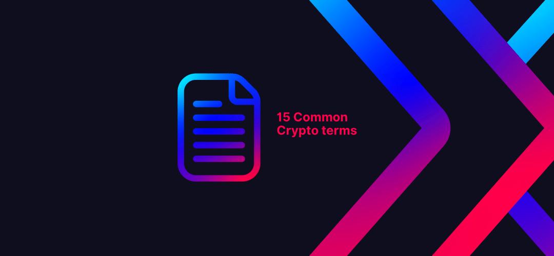 15 Common Crypto terms