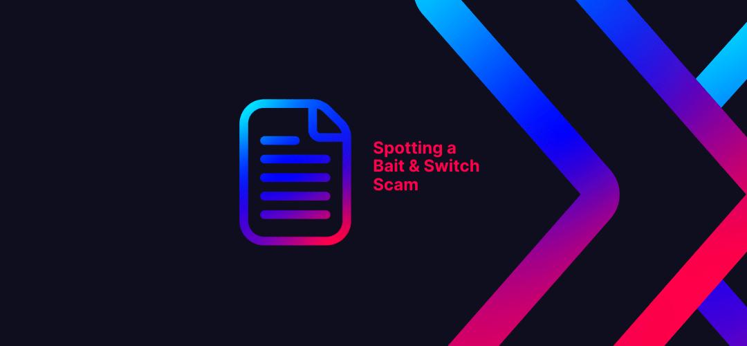 Spotting a Bait & Switch Scam
