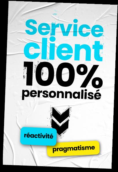 Service client 100% personnalisé