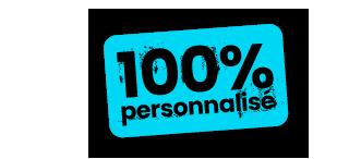 100 % personnalisé