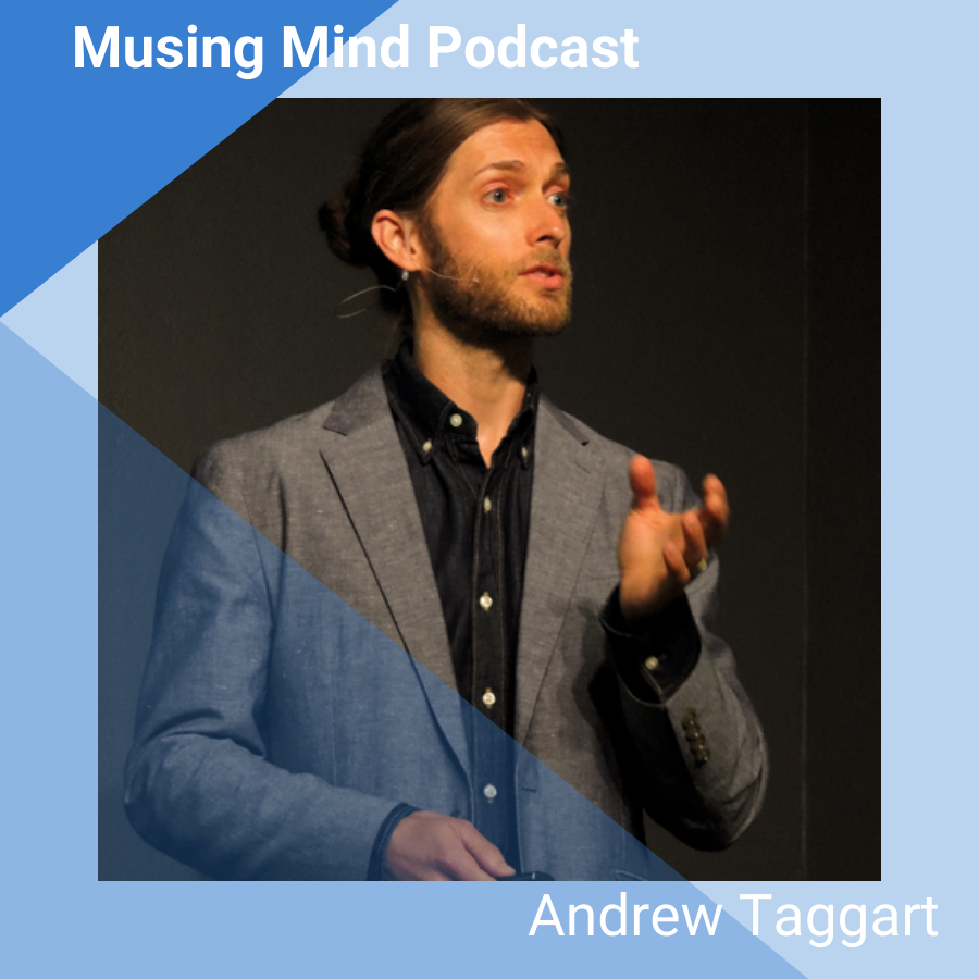 Andrew Taggart on the Musing Mind Podcast