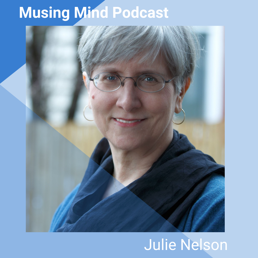Julie Nelson on the Musing Mind Podcast