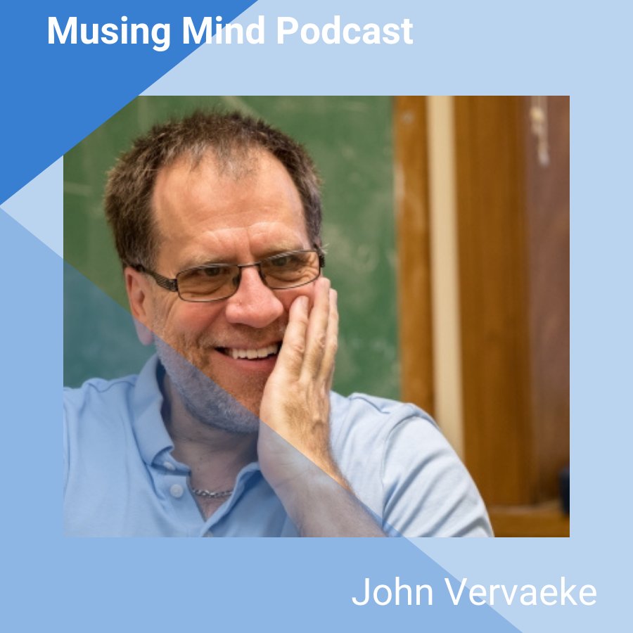 John Vervaeke on the Musing Mind Podcast