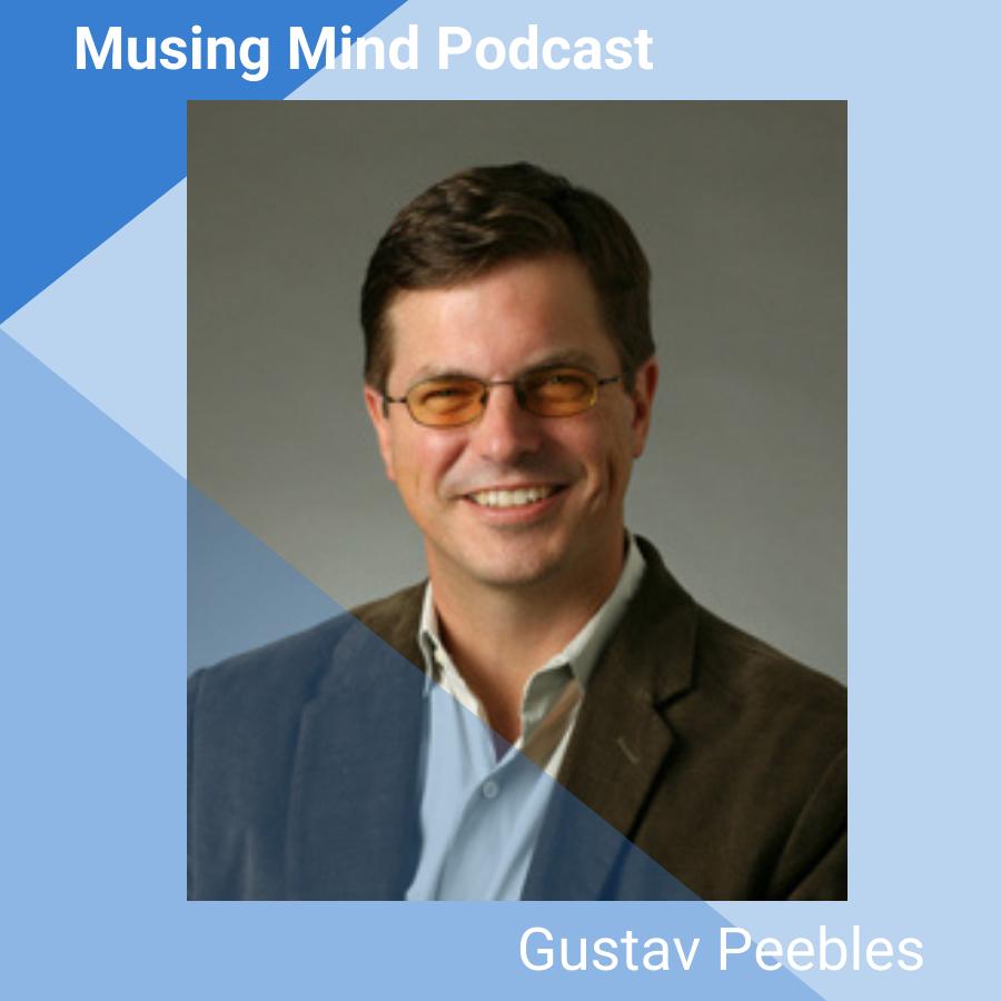 Gustav Peebles on the Musing Mind Podcast