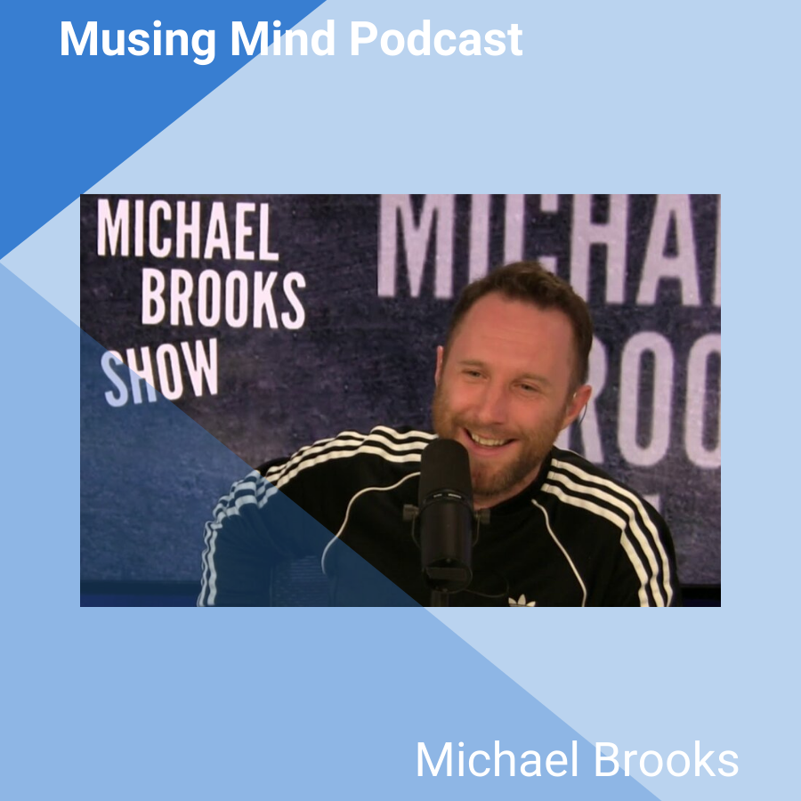 Michael Brooks on the Musing Mind Podcast