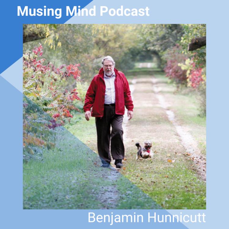 Benjamin Hunnicutt on the Musing Mind Podcast