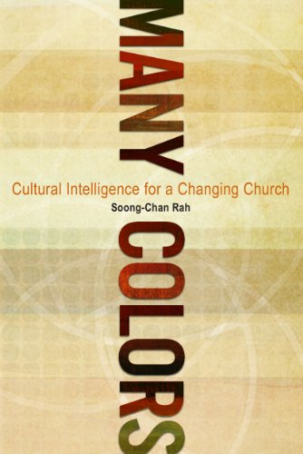 Rah, S.-C. (2010). Many colors: Cultural intelligence for a changing church. Moody Publishers.