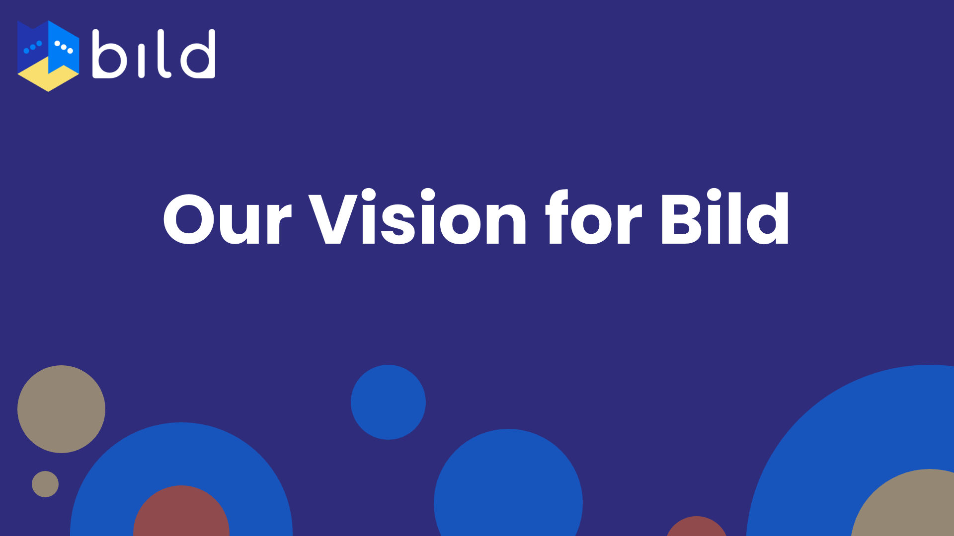 Our Vision for Bild