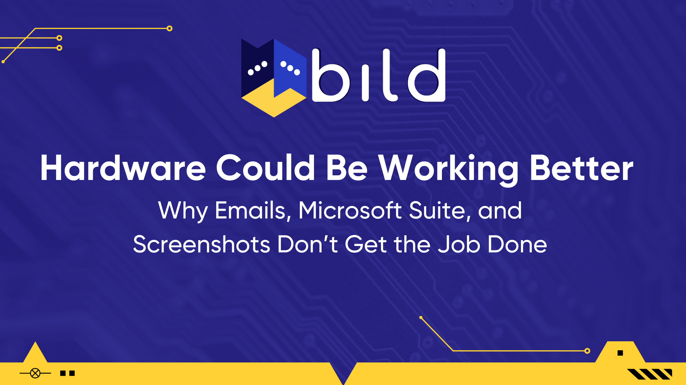 Learn why emails, Microsoft suite, and screenshots don't get the job done in hardware
