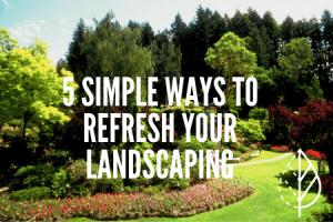 Text over image. 5 Simple ways to refresh your landscaping