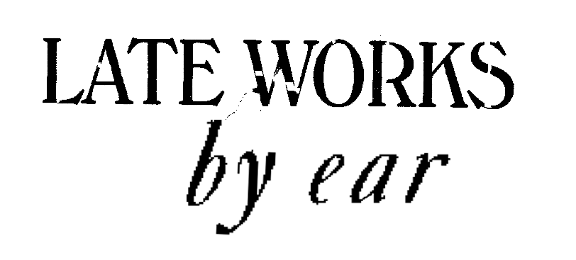 Late Works By Ear logo.