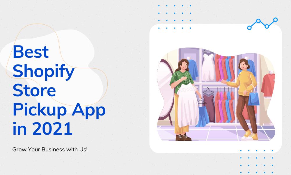 Best Shopify Store Pickup App
