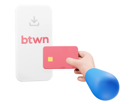 Link Your Card Link your card to our secure btwn wallet.