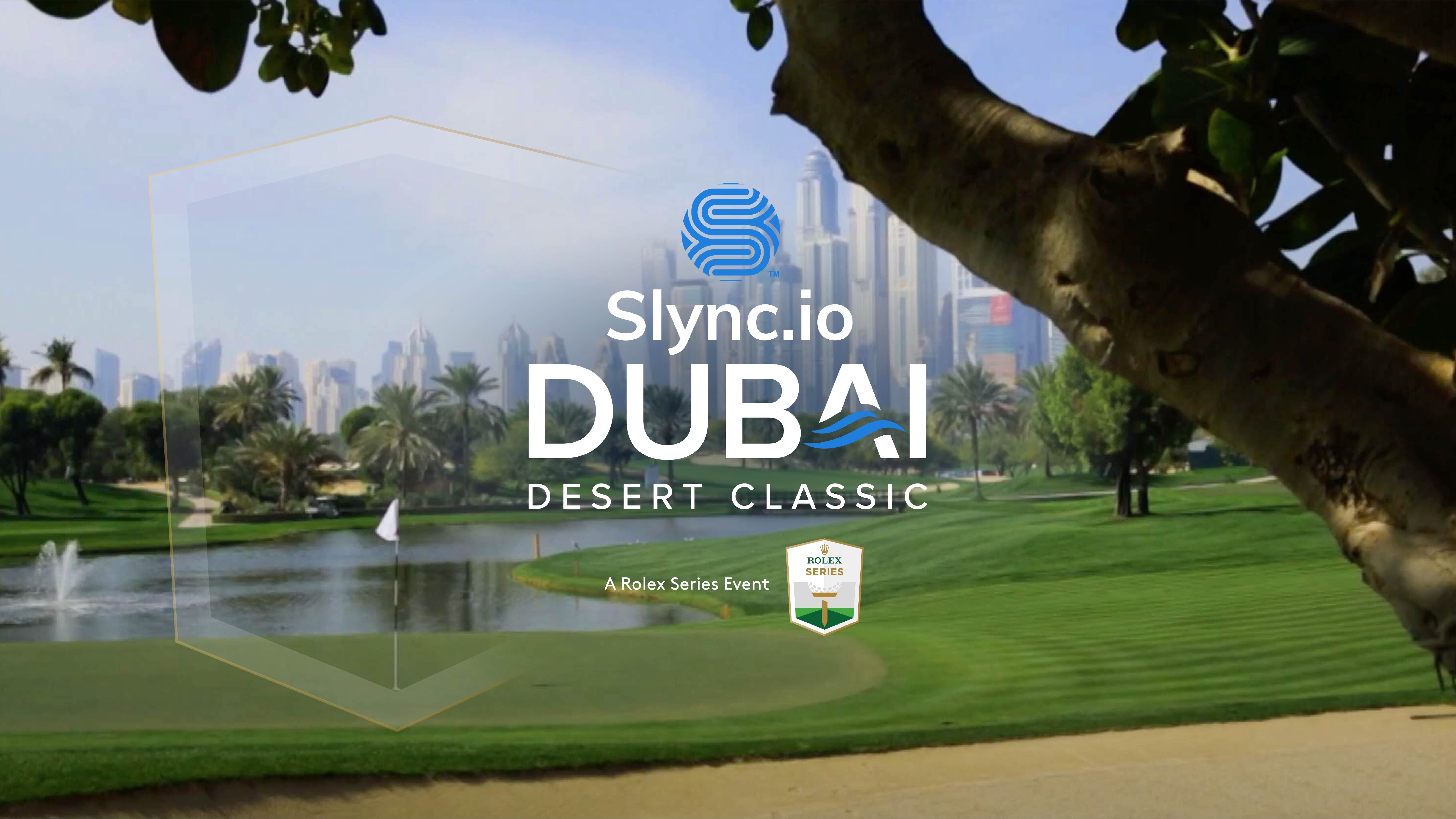 Slync.io is the new title sponsor of the Dubai Desert Classic—an iconic event that is now a part of the European Tour's Rolex Series