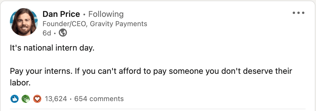 LinkedIn post by the CEO of gravity payments asking for organizations to pay their interns.