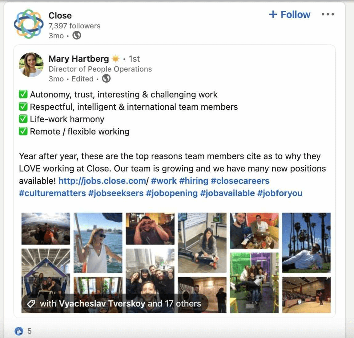 Example of an employer branding focused post by Close's director of people operations. The goal of this post is to position the company as a great place to work and get new applications in. Platform: Linkedin