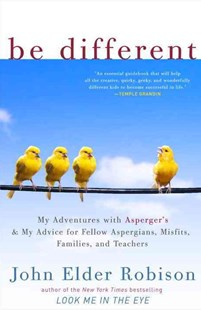 Be Different: Adventures of a Free-Range Aspergian with Practical Advice for Aspergians, Misfits, Families & Teachers book cover