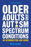 Older Adults and Autism Spectrum Conditions: An Introduction and Guide book cover