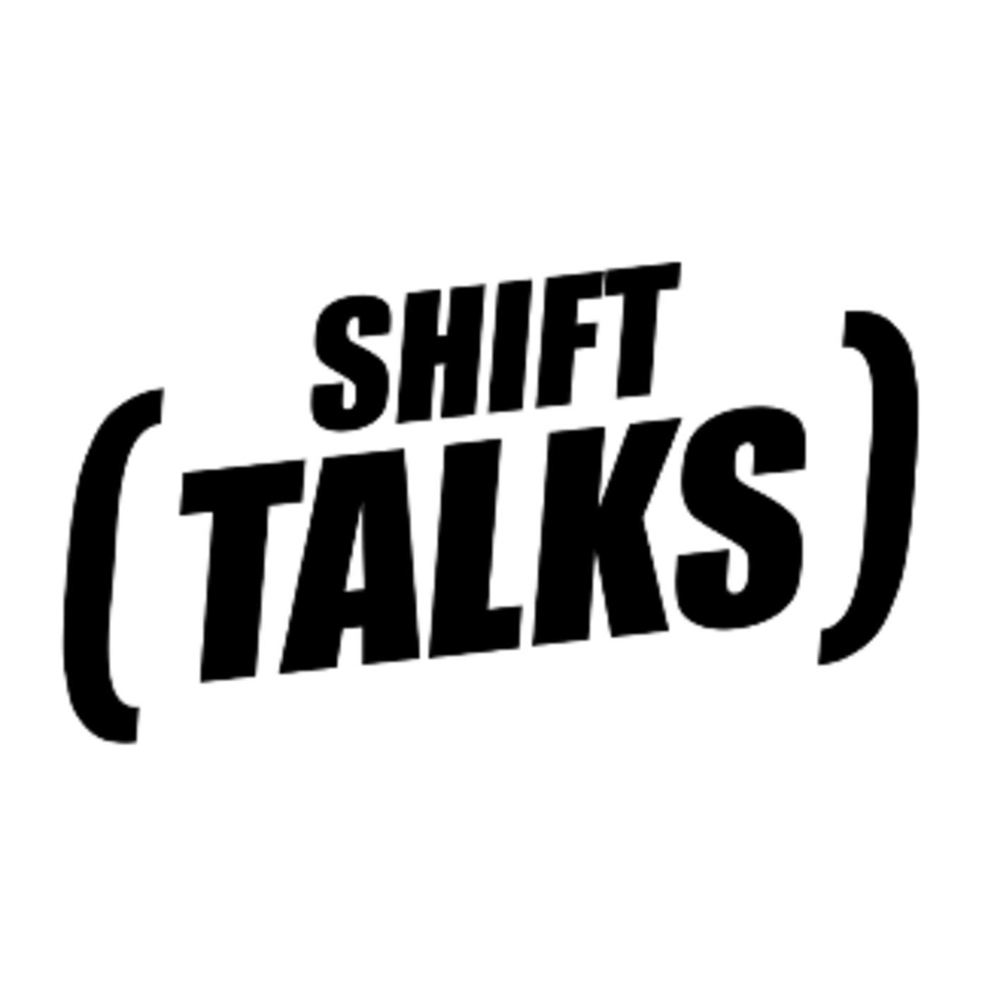 SHIFT Talks!