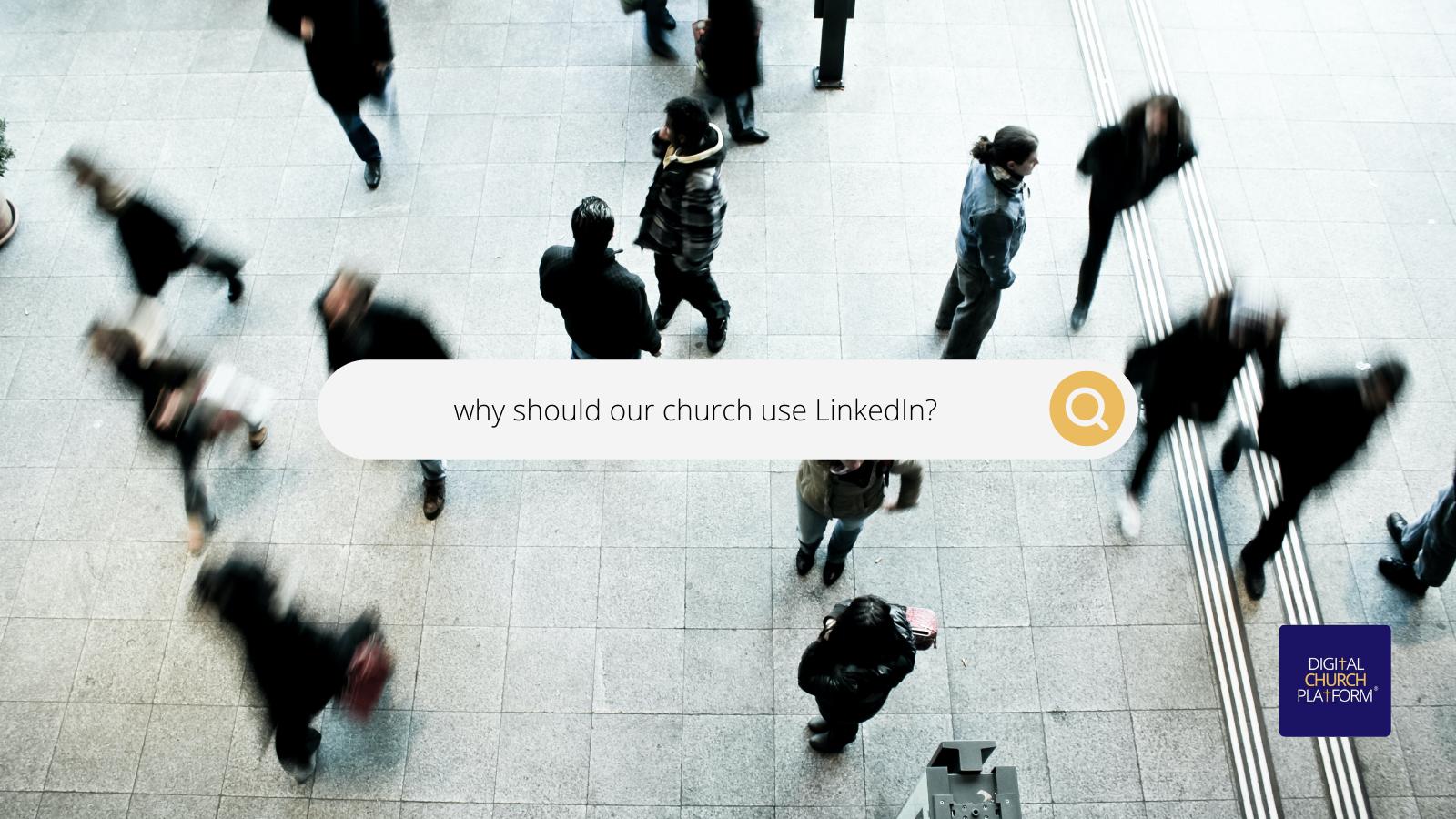 Every Church Should Be On LinkedIn