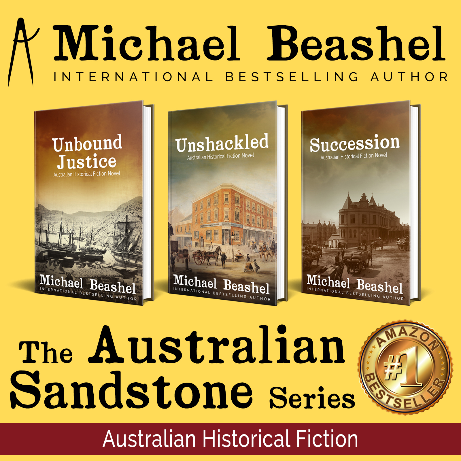 Michael Beashel, International Bestselling Author. All the covers: Unbound Justice, Unshackled, and Succession. The Australian Sandstone Series, Amazon #1 Bestseller. Australian Historical Fiction.  No one ever listens to the web designer when they say not to put a lot of text into an image