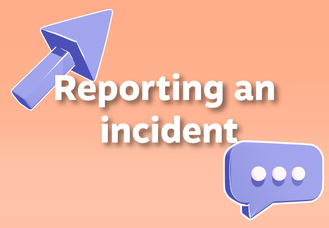 Reporting an Incident