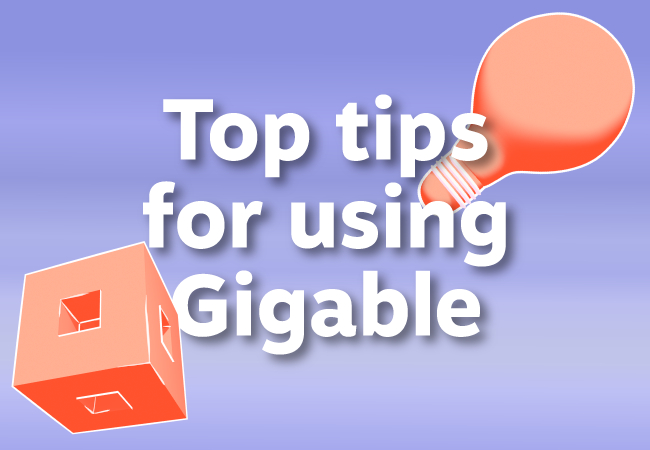Top Tips for Using Gigable