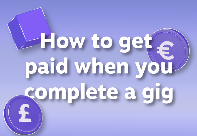 How To Get Paid When You Complete a Gig