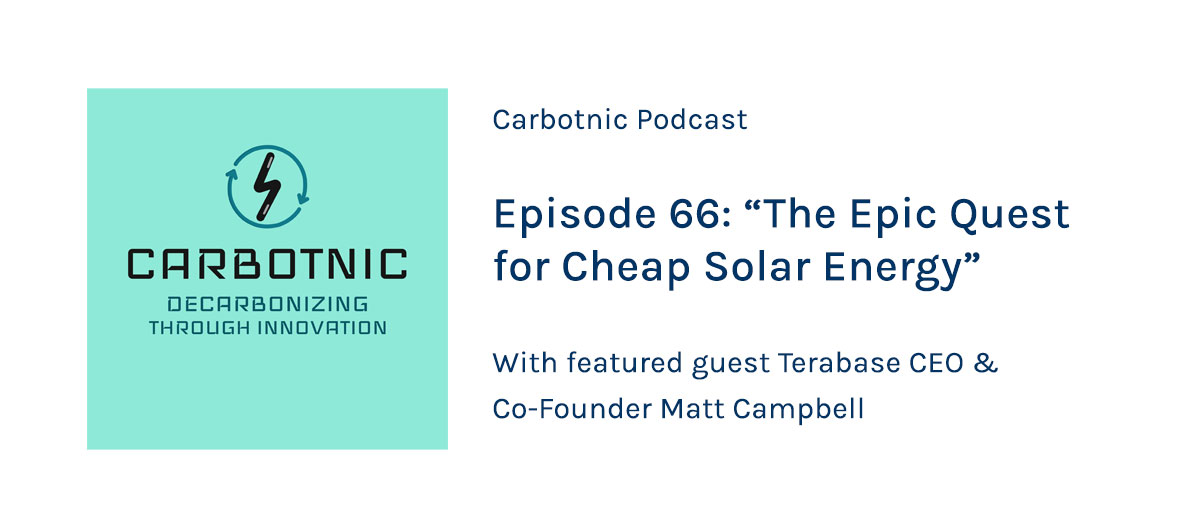 Terabase CEO Matt Campbell drops in on the Carbotnic podcast