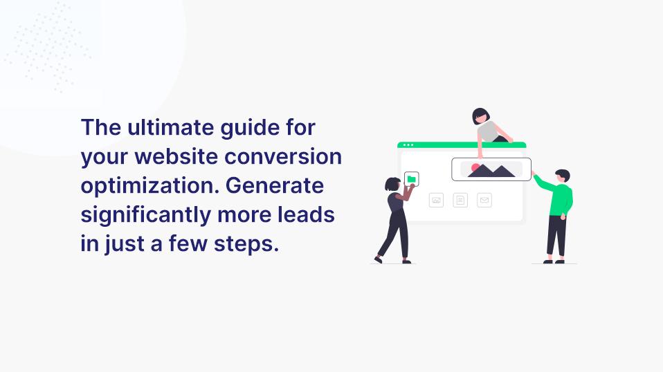 Die ultimative Anleitung für deine Webseiten Conversion-Optimierung. Deutlich mehr Leads in wenigen Schritten generieren.